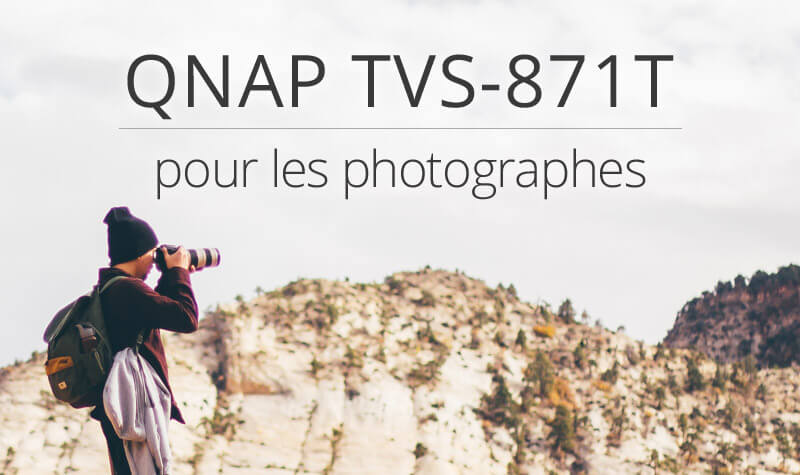 QNAP TVS-871T for Photographers