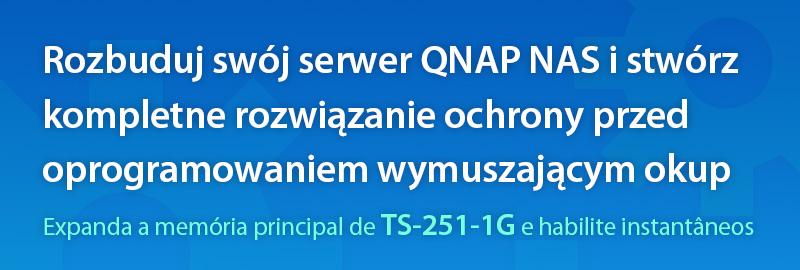 Rozbuduj swój serwer QNAP NAS i stwórz kompletne rozwiązanie ochrony przed oprogramowaniem wymuszającym okup