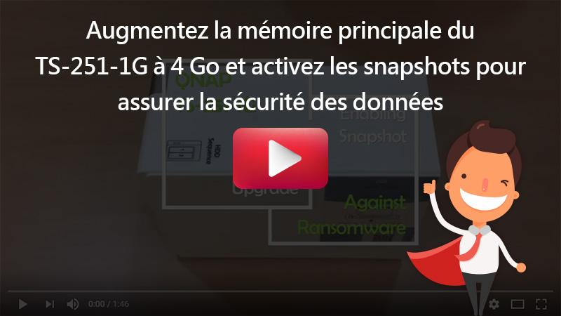 Augmentez la mémoire principale du TS-251-1G à 4 Go et activez les snapshots pour assurer la sécurité des données